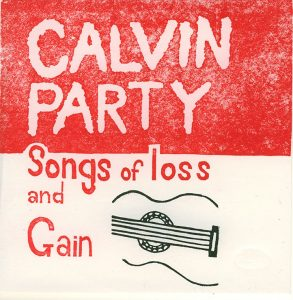 Calvin Party - Songs of Loss and Gain