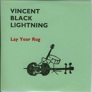VINCENT BLACK LIGHTNING - Lay Your Rug EP