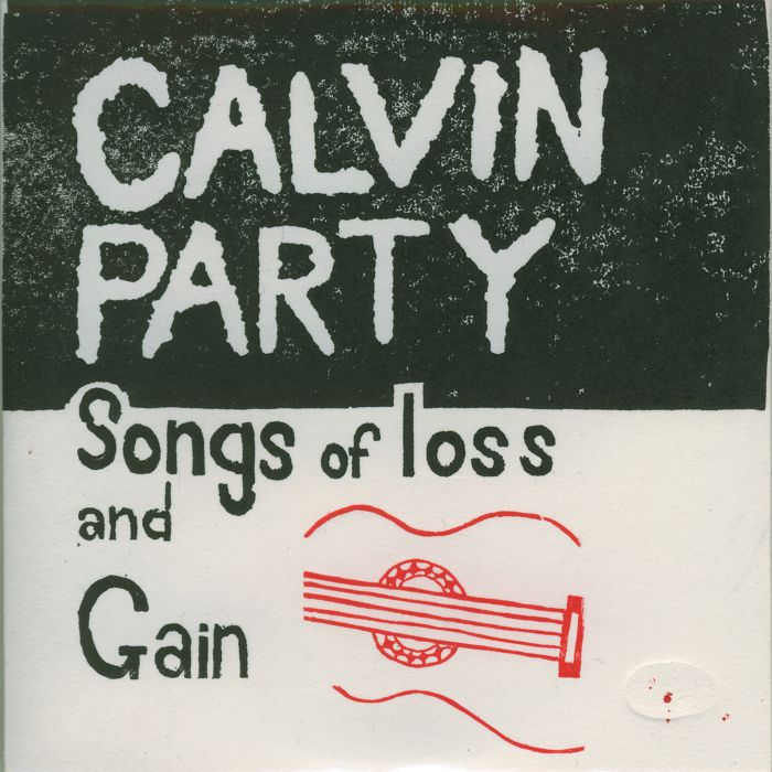 Calvin Party - Songs of Loss and Gain - part 1