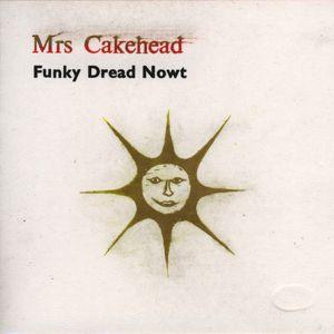 Mrs Cakehead